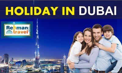 Dubai Tour Package | Visit Visa | Holiday in Dubai | Dubai Flights | Rehman Travels